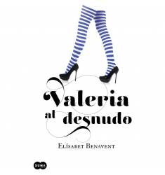 VALERIA AL DESNUDO. PARTE 4